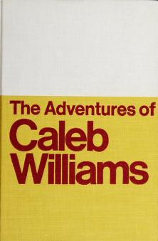 Cover of: The adventures of Caleb Williams; or | William Godwin