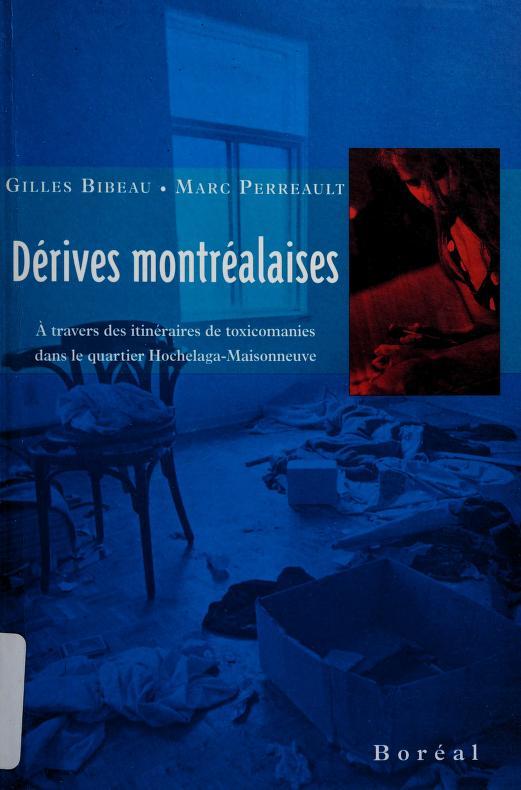 Dérives montréalaises by Bibeau, Gilles