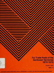 Cover of: Fur trade posts of the Northwest Territories, 1870-1970 | Peter J. Usher