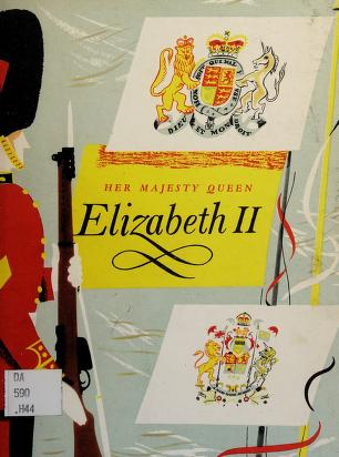 Cover of: Her Majesty Queen Elizabeth II | with a foreword by Susan, Lady Tweedsmuir