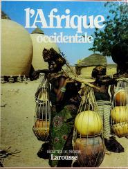 Cover of: L' Afrique occidentale | [rédaction, Suzanne Agnely et Jean Barraud, assistés de J. Bonhomme, N. Chassériau et L. Aubert-Audigier].