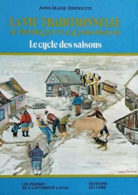 Cover of: La vie traditionnelle au pays de Caux et au Canada français | Anne-Marie Desdouits