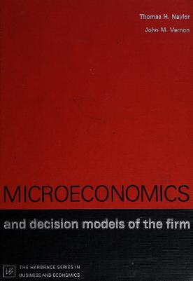 Cover of: Microeconomics and decision models of the firm | Naylor, Thomas H.