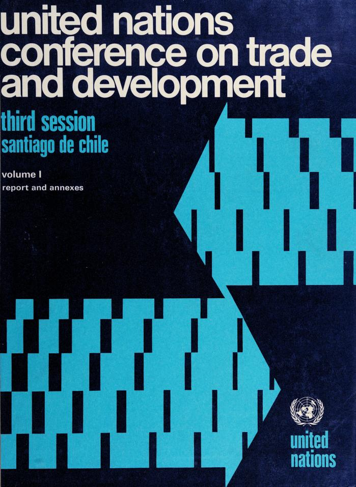 Proceedings of the United Nations Conference on Trade and Development, third session, Santiago de Chile, 13 April to 21 May 1972 by United Nations Conference on Trade and Development (